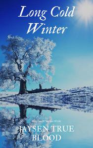 Long Cold Winter: Seasons Of Life, Book One