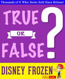 Disney Frozen - True or False?