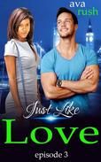 Just Like Love: episode 3
