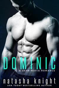 Dominic: a Dark Mafia Romance