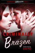 Criminally Brazen