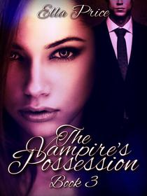 The Vampire's Possession: Book 3