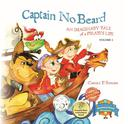Captain No Beard: An Imaginary Tale of a Pirate's Life