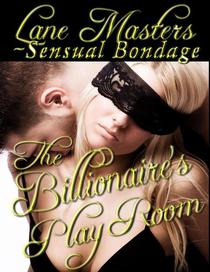 The Billionaire's Playroom: An Erotic Dominance Story