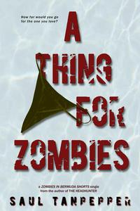 A Thing for Zombies