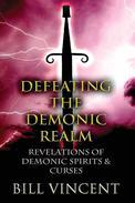 Defeating the Demonic Realm: Revelations of Demonic Spirits & Curses