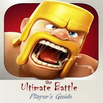 Clash of Clans: The Ultimate Battle Game Player's Guide with the Information of Builders, Walls, Dragon, Mortar, Barbarians, Cannons and Archers, Most Interesting Tips, Tricks, Hints and Cheats