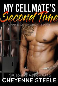 My Cellmate's Second Time: A M/M Erotic Short Story