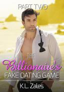 The Billionaire's Fake Dating Game (Part Two)