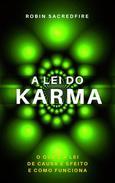 A Lei do Karma: O Que é a Lei de Causa e Efeito e Como Funciona