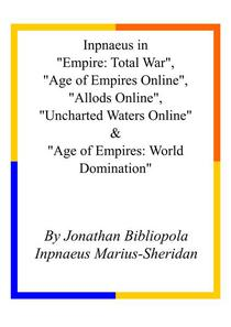 """Inpnaeus in """"Empire: Total War"""", """"Age of Empires Online"""", """"Allods Online"""", """"Uncharted Waters Online"""" & """"Age of Empires: World Domination"""""""
