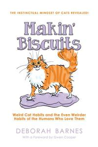 Makin' Biscuits - Weird Cat Habits and the Even Weirder Habits of the Humans Who Love Them