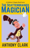 The Scatterbrained Magician