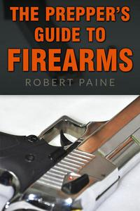 The Prepper's Guide to Firearms