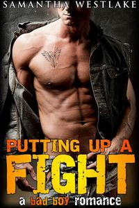 Putting Up A Fight: A Bad Boy Romance