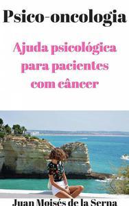 Psico-oncologia - Ajuda psicológica para pacientes com câncer