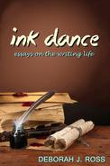 Ink Dance: Essays on the Writing Life
