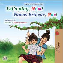 Let's Play, Mom! Vamos Brincar, Mãe!