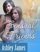 Sensual Friends (Lesbian Erotica)