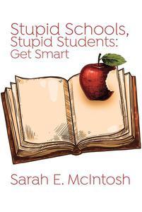 Stupid Schools, Stupid Students: Get Smart