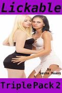 Lickable, Triple Pack 2 (Lesbian Erotica)