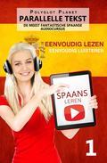 Spaans leren - Parallelle Tekst   Eenvoudig lezen   Eenvoudig luisteren DE MEEST FANTASTISCHE SPAANSE AUDIOCURSUS