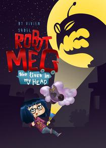 Robot Meg: She Lives In My Head