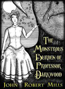 The Monstrous Burden of Professor Darkwood