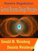 Passive Regulation: General Systems Design Principles