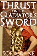 Thrust on the Gladiator's Sword (M/M Rough Sex)