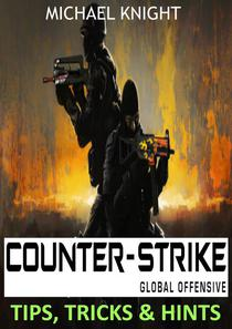 Counter-Strike Global Offensive Tips, Tricks & Hints