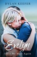 Evelyn: Until We Meet Again