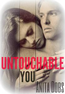 Untouchable You
