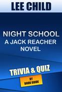 Night School: A Jack Reacher Novel By Lee Child | Trivia/Quiz