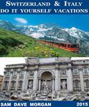 Switzerland & Italy: Do It Yourself Vacations