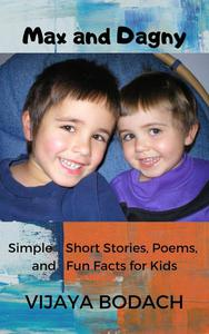 Max and Dagny: Simple Short Stories, Poems, and Fun Facts for Kids
