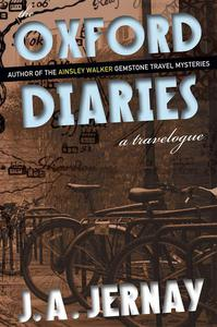 The Oxford Diaries: A Travelogue