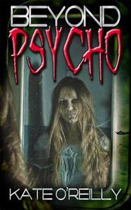 Beyond Psycho