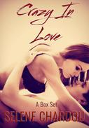 Crazy In Love: A Box Set