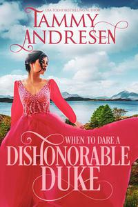 When to Dare a Dishonorable Duke