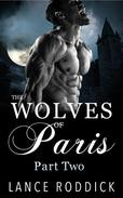 The Wolves of Paris: Part Two (Gay Werewolf Romance)