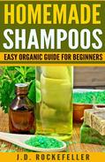 Homemade Shampoos: Easy Organic Guide for Beginners