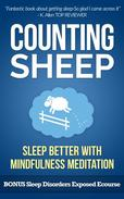 Counting Sheep: Sleep Better and Sleep Smarter With Mindfulness Meditation : Counting Sheep