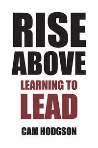 Rise Above: Learning to Lead