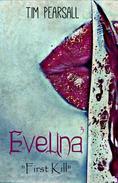 """Evelina 3 """"First Kill"""""""