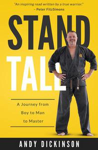 Stand Tall: A Journey From Boy to Man to Master
