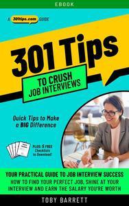 301 Tips to Crush Job Interviews