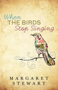 When The Birds Stop Singing