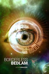 Borderless Bedlam