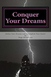 Conquer Your Dreams